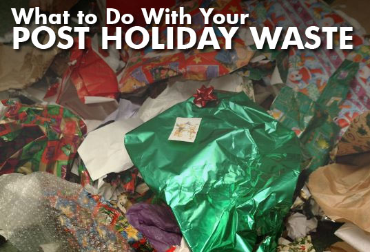 What to do with your post holiday waste