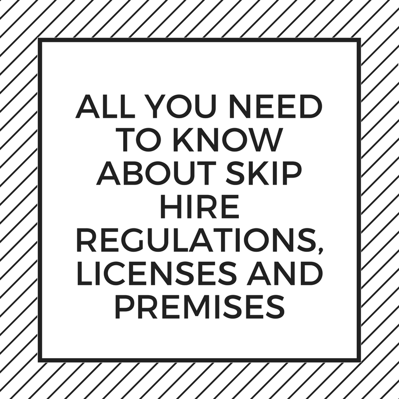 All You Need To Know About Skip Hire Regulations