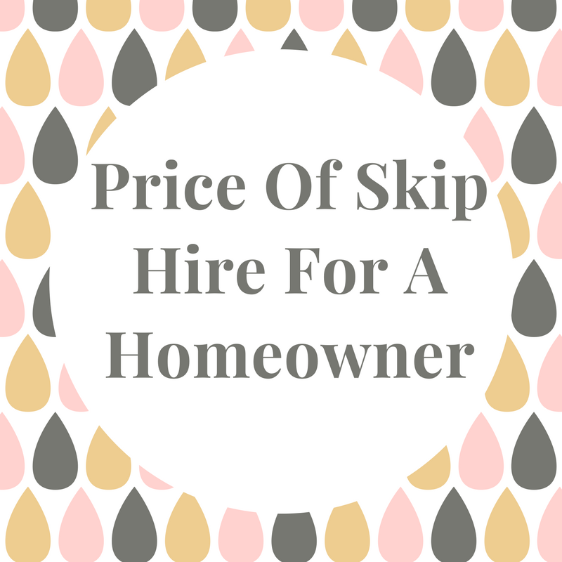 Price of Skip Hire for a homeowner