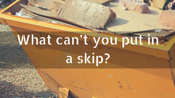 What can't you put in a skip