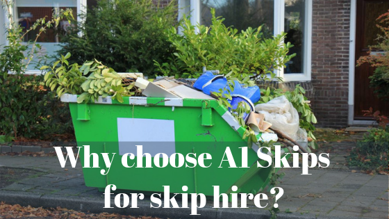 Why choose A1 Skips for skip hire