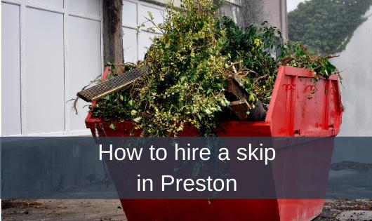How to hire a skip in Preston
