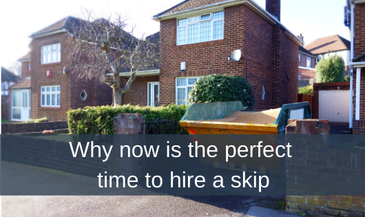 Why now is the perfect time to hire a skip
