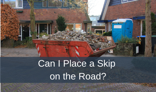 Can I Place a Skip on the Road?